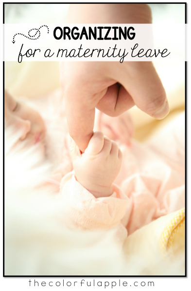 Maternity leave teacher plans are important for your classroom!  Whether you are having a baby girl or baby boy, you'll want to make sure everything is organized for when you are out.  Here are some great tips for preparing for your absence.