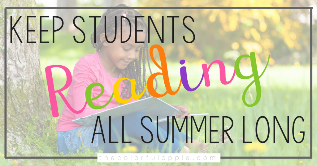Creative tips for keeping students reading all summer long!