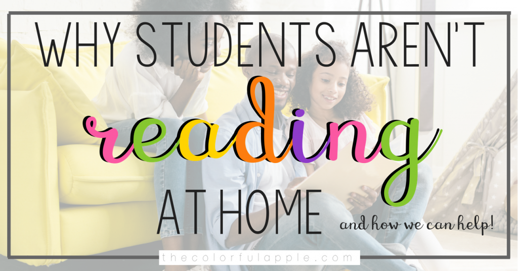 Why aren't students reading at home every night?  How can I help them?  This post delves into both questions and how we can turn our students into better readers!