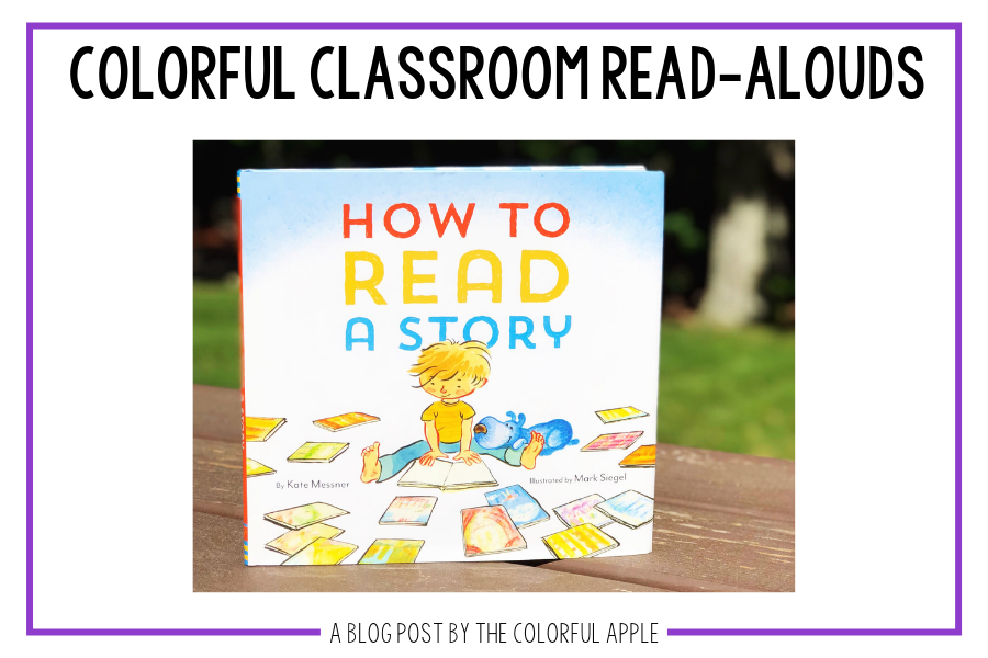 How to Read a Story is a great read-aloud teaching your students how to read!