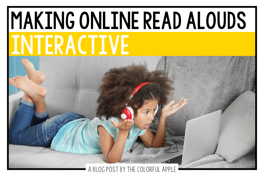 Making read alouds interactive online can be tricky!  Here are some tips for making books more engaging during distance learning.