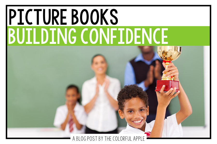 A full list of picture books about confidence for kids in the classroom. These books make great read alouds for Social Emotional Learning!