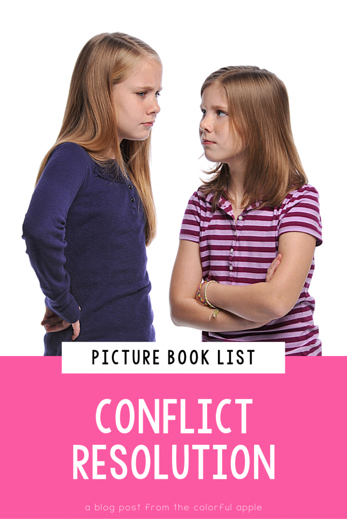 A full list of picture books about conflict resolution for students. These are great read alouds for the elementary classroom!