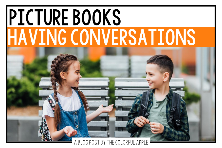 A full list of picture books about having conversations for you to use in your elementary classroom!  Great to use as read alouds.
