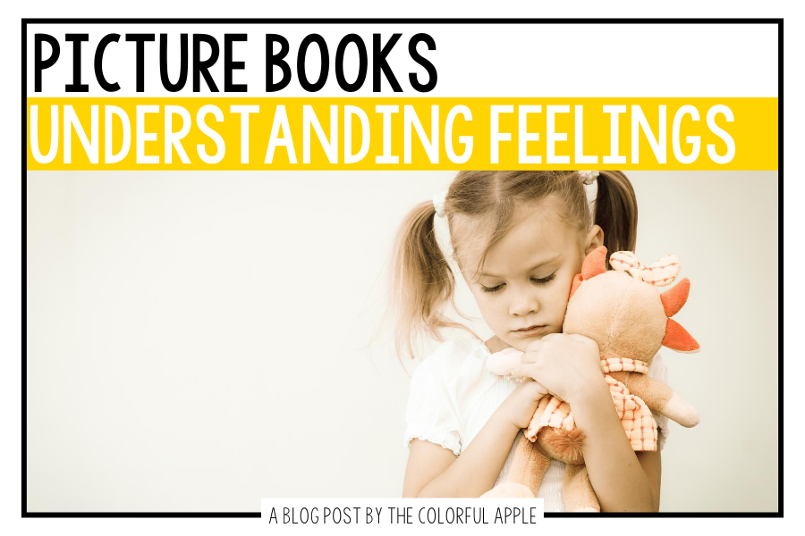 A list of picture books about feelings for kids. Great books to use as read alouds in the elementary classroom to cover SEL standards!