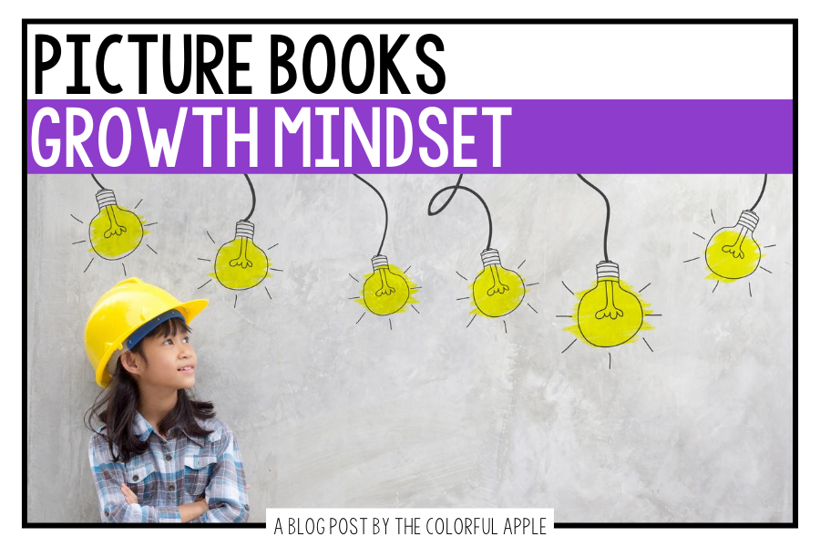 A list of picture books about growth mindset for kids. Great read alouds to teach Social Emotional Learning skills in the classroom!