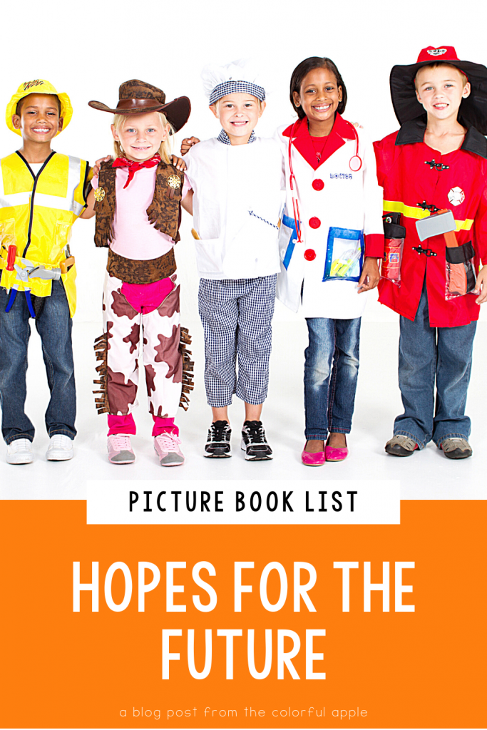 A list of picture books about future hopes for kids. Great books to use as read alouds in the elementary classroom to cover SEL standards!