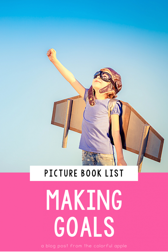 A list of picture books about setting goals for kids. Great books to use as read alouds to teach SEL skills in the elementary classroom!