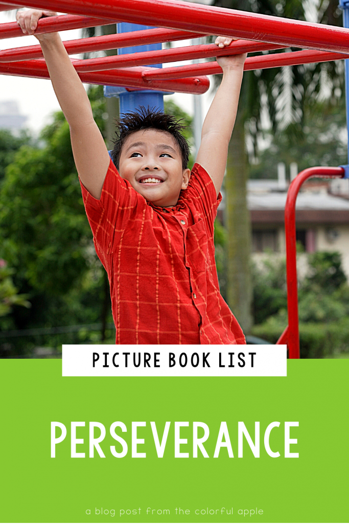 A list of picture books about perseverance for kids. Great books to use as read alouds to teach SEL skills in the elementary classroom!