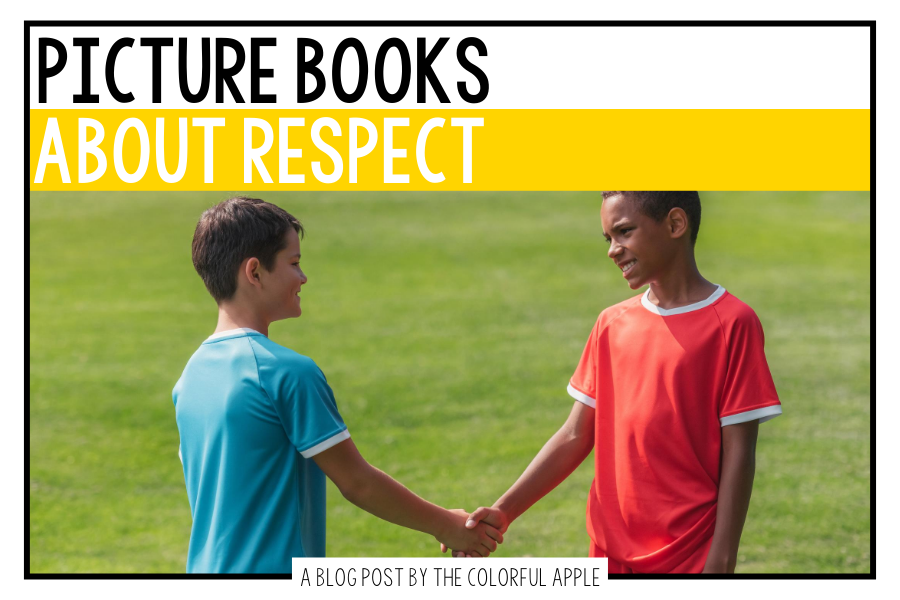 A list of picture books about respect for your elementary classroom! Teach students important SEL skills with read-aloud books.