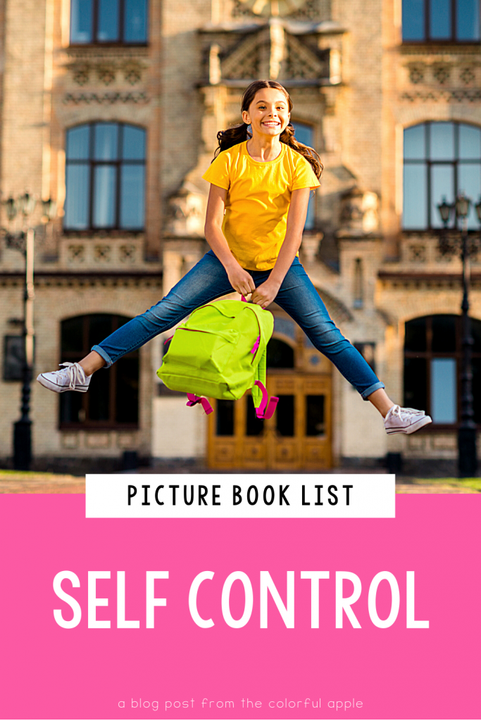 A list of picture books about self control for kids. Great books to use for Social Emotional Learning in the elementary classroom!