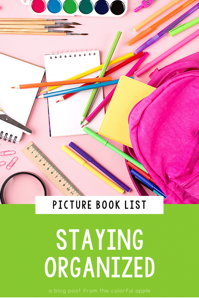 A list of picture books about staying organized for kids. Great books to use as read alouds to teach SEL skills in the elementary classroom!