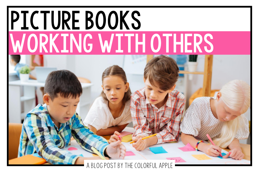 A list of picture books about working with others for your elementary classroom!  Teach students about the power of teamwork with books.