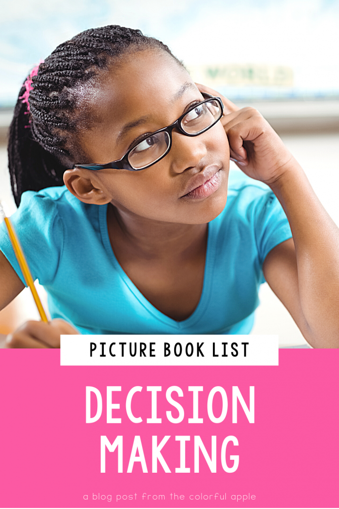 A full collection of picture books about decision making skills. Use these read alouds to teach students about making good choices and more!
