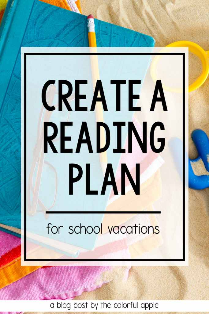 Create a reading plan for break with your students! This will help them not only read over vacations, but become life-long readers as well!