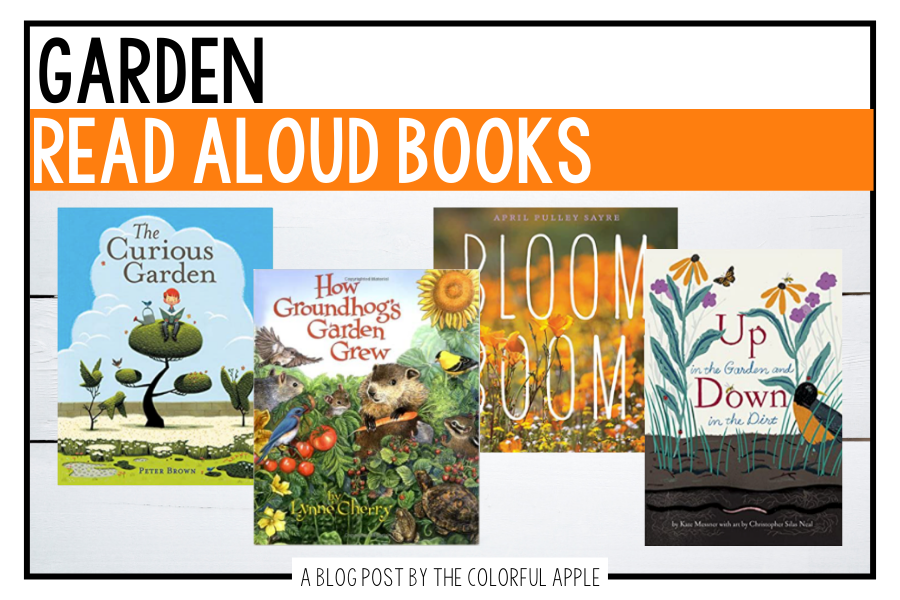 These garden read aloud books are perfect for the springtime!  Share theses wonderful picture books with the students in your classroom.